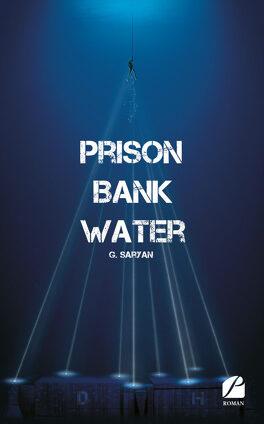Couverture du livre : Prison Bank Water