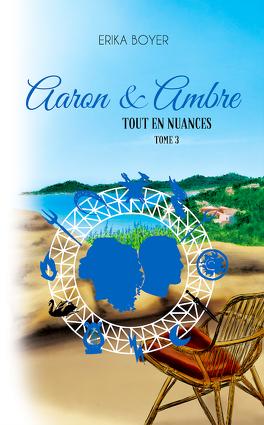 Couverture du livre : Tout en nuances, Tome 3 : Aaron & Ambre