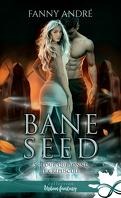 Bane Seed, Tome 5 : Pour qui sonne le crépuscule