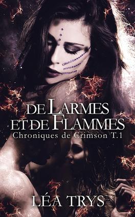Couverture du livre : Chroniques de Crimson, Tome 1 : De larmes et de flammes