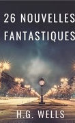 26 nouvelles fantastiques