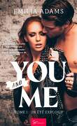 You... and me, Tome 1 : Un été explosif