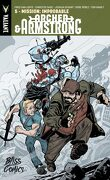 Archer and Armstrong, Tome 5 : Mission improbable
