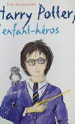 Harry Potter, l'enfant-héros