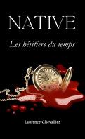 Native, Tome 4 : Les Héritiers du temps