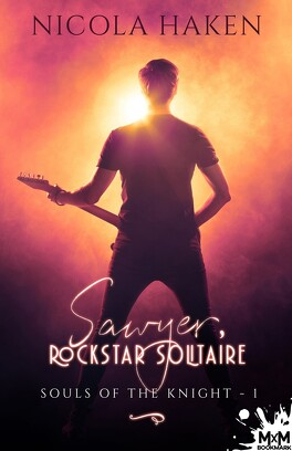Couverture du livre : Souls of the Knight, Tome 1 : Sawyer, rockstar solitaire