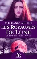 Les royaumes de lune, tome 1 : L'ombre des Loups