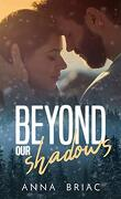 Beyond our shadows