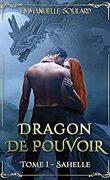 Dragon de pouvoir, Tome 1 : Sahelle