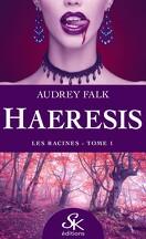 Haeresis, Tome 1 : Les Racines