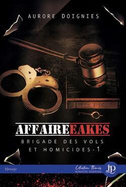Couverture de Brigade des vols et homicides, Tome 1 : L'affaire Eakes