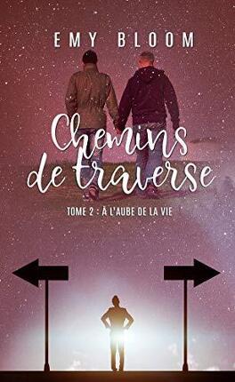 Chemins de Traverse tome 1 et 2  Chemins_de_traverse_tome_2_a_l_aube_de_la_vie-1347818-264-432
