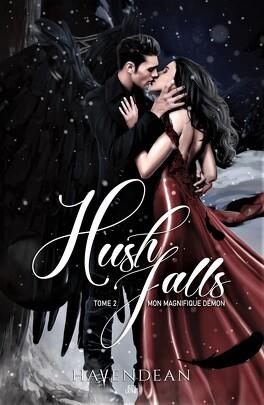 Couverture du livre : Hush Falls, Tome 2 : Magnifique démon