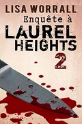 Enquête à Laurel Heights, Tome 2