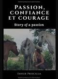 Passion,  confiance et courage: Story of a passion