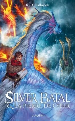 Couverture du livre : Silver Batal et la pierre de cœur