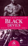 Black Devils, Tome 2 : Et si tu me pardonnais ?