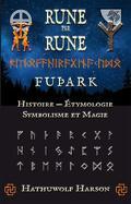 Rune par rune : Futhark, histoire, étymologie, symbolisme et magie