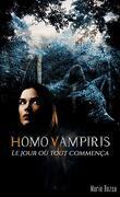 Homo Vampiris, Livre 1 : Le jour où tout commença