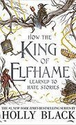 The Folk of the Air, Tome 3,5 : How the King of Elfhame Learned to Hate stories
