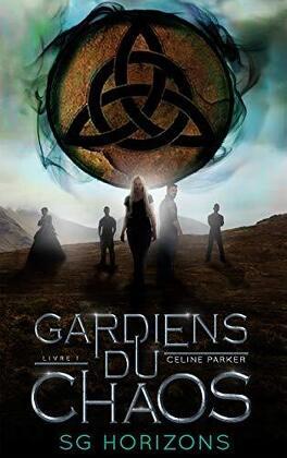 Couverture du livre : Céline Parker, Tome 1 : Les Gardiens du chaos