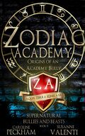Supernatural Beasts and Bullies, book 0 : Zodiac Academy: Origins of an Academy Bully