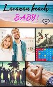 Lacanau Beach, Baby ! Tome 2 : L'Été de leurs 26 ans