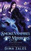 Sasha Urban, Tome 7 : Smoke, Vampires, and Mirrors