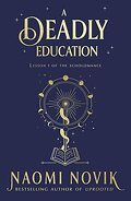 The Scholomance, Tome 1 : A Deadly Education