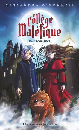 Le Collège maléfique, Tome 1 : Le Marche-Rêves - Livre de ...