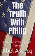 L'Élection présidentielle, Tome 1 : The Truth With Philip