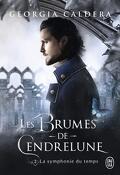 Les Brumes de Cendrelune, Tome 2 : La symphonie du temps
