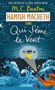 Hamish Macbeth, Tome 6 : Qui sème le vent