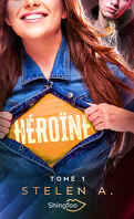 Héroïne, Tome 1