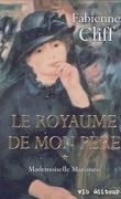 Le Royaume de mon père, Tome 1 : Mademoiselle Marianne