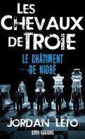 Les Chevaux de Troie, Tome 1 : Le Châtiment de Niobé