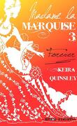 Madame la Marquise, Tome 3 : Forever