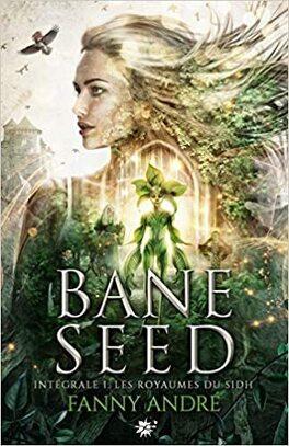 Couverture du livre : Bane Seed, Intégrale 1 : Les Royaumes du Sidh
