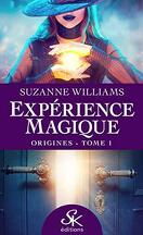 Expérience magique, Tome 1 : Origines