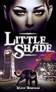 Little Shade, Tome 2 : À pas de loup