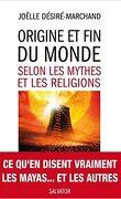 Origine et fin du monde selon les mythes et les religions