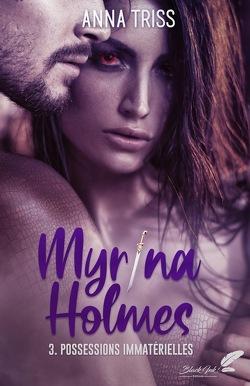Couverture de Myrina Holmes, Tome 3 : Possessions immatérielles