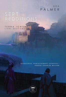 Couverture du livre : Terra Ignota, Tome 2 : Sept Redditions