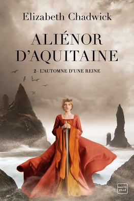 Alienor D Aquitaine Tome 2 L Automne D Une Reine Livre De Elizabeth Chadwick