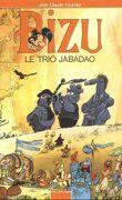 Bizu, Tome 4 : Le Trio Jabadao