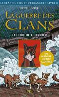 La Guerre des Clans illustrée - Le Clan du ciel et l'Étranger, Tome 2 : Le Code du guerrier