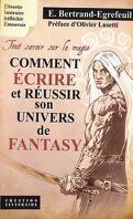 Tout savoir sur la magie : Comment écrire et réussir son univers de fantasy