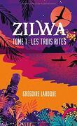 Zilwa Tome 1 : Les Trois Rites