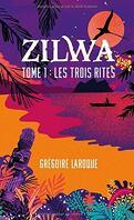 Zilwa, Tome 1 : Les Trois Rites