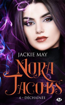 Couverture du livre : Nora Jacobs, Tome 4 : Déchaînée